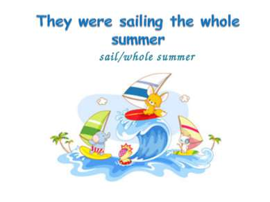 sail/whole summer