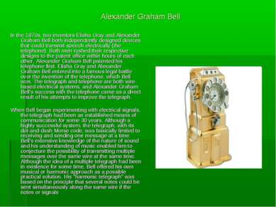 Alexander Graham Bell In the 1870s, two inventors Elisha Gray and Alexander G...
