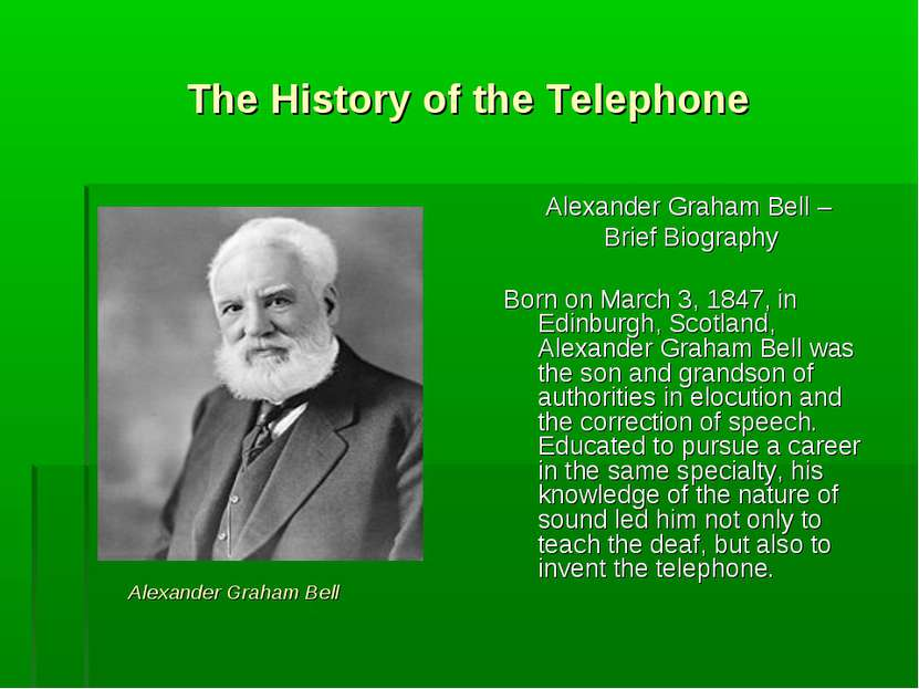 The History of the Telephone Alexander Graham Bell – Brief Biography Born on ...