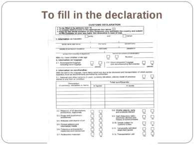 To fill in the declaration
