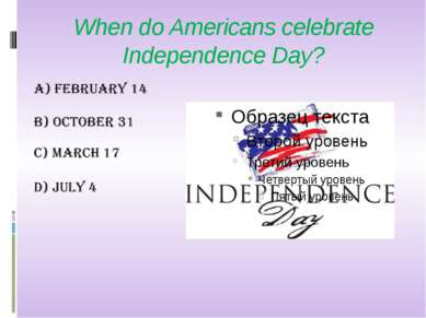 When do Americans celebrate Independence Day?