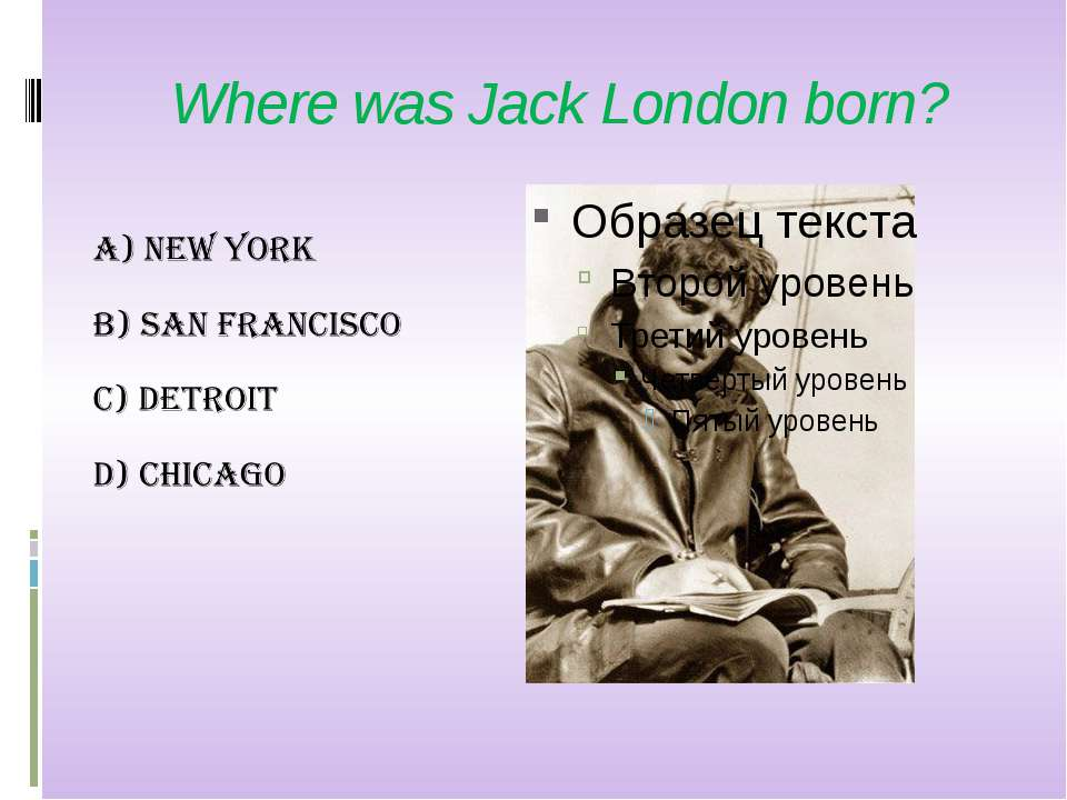 Where was Jack London born?