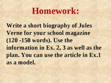 Homework: Write a short biography of Jules Verne for your school magazine (12...