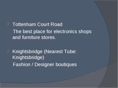 Tottenham Court Road The best place for electronics shops and furniture store...