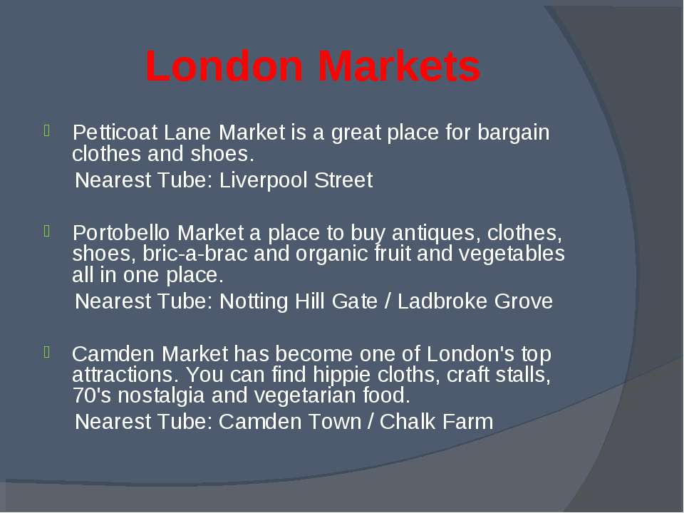 London Markets Petticoat Lane Market is a great place for bargain clothes and...
