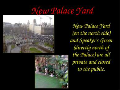 New Palace Yard New Palace Yard (on the north side) and Speaker's Green (dire...