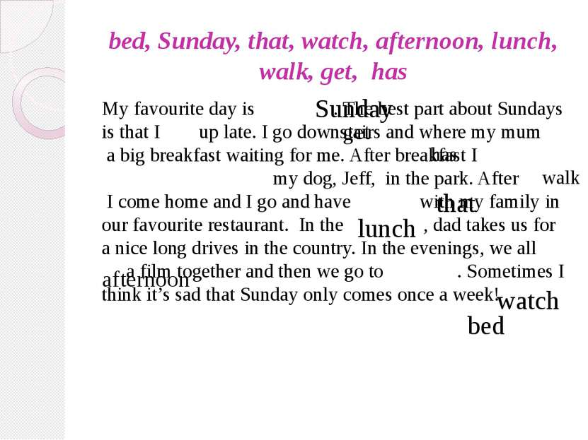 bed, Sunday, that, watch, afternoon, lunch, walk, get, has My favourite day i...