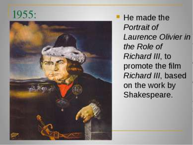 1955: He made the Portrait of Laurence Olivier in the Role of Richard III, to...