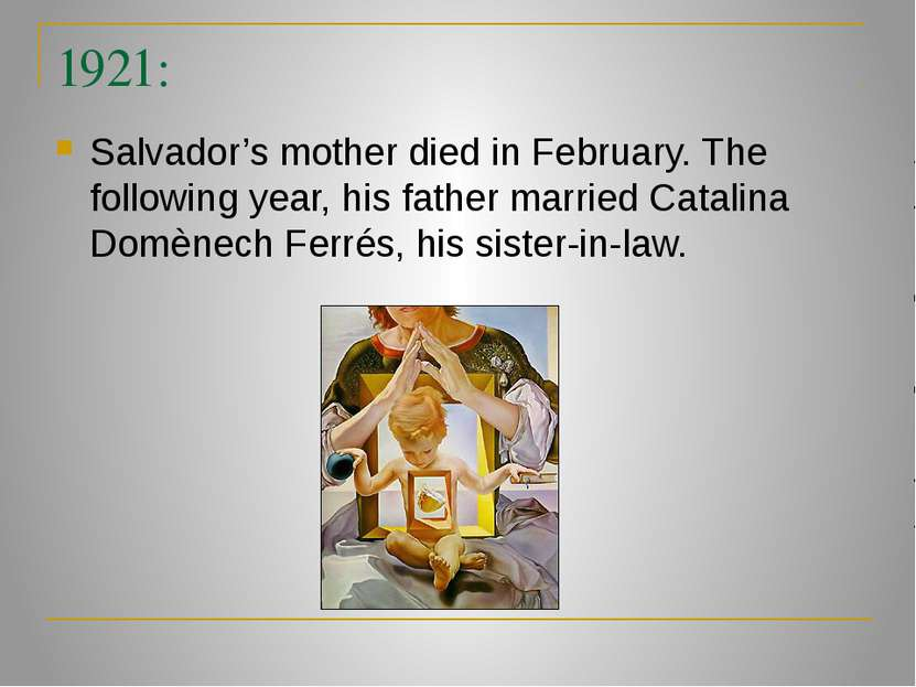 1921: Salvador's mother died in February. The following year, his father marr...