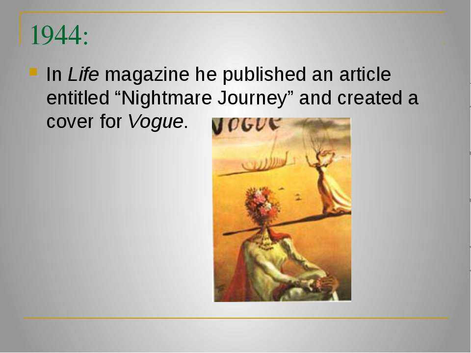 """1944: In Life magazine he published an article entitled """"Nightmare Journey"""" a..."""