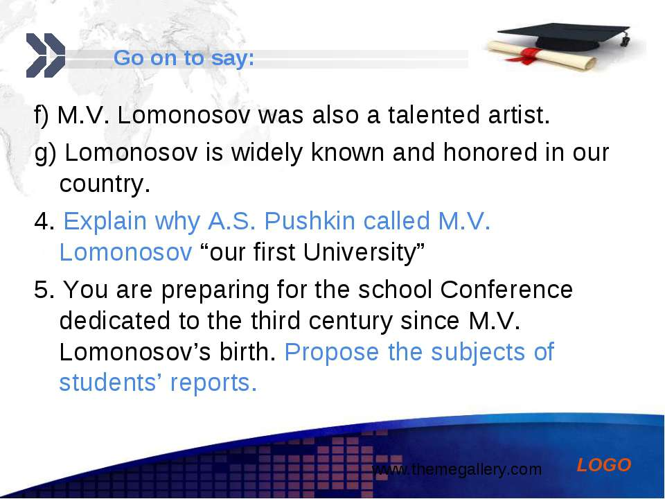 f) M.V. Lomonosov was also a talented artist. g) Lomonosov is widely known an...