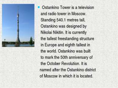 Ostankino Tower is a television and radio tower in Moscow. Standing 540.1 met...