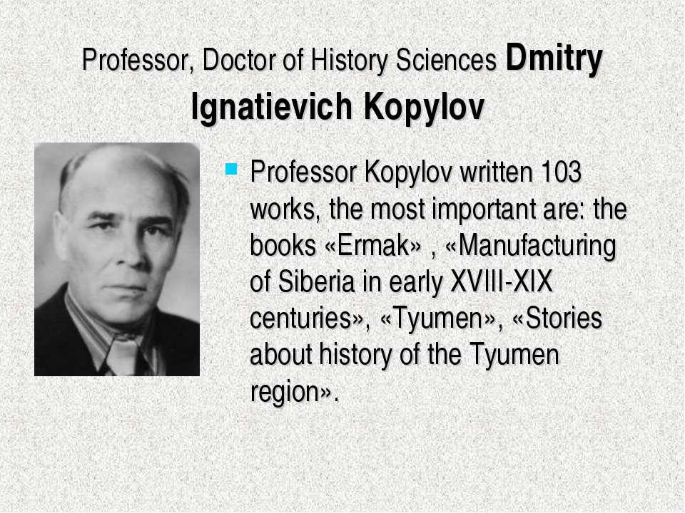 Professor, Doctor of History Sciences Dmitry Ignatievich Kopylov Professor Ko...