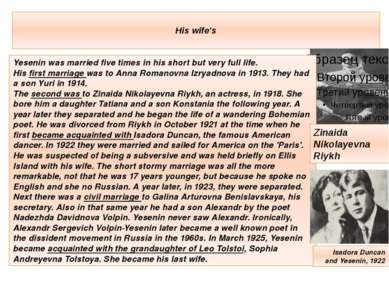 His wife's Yesenin was married five times in his short but very full life. Hi...