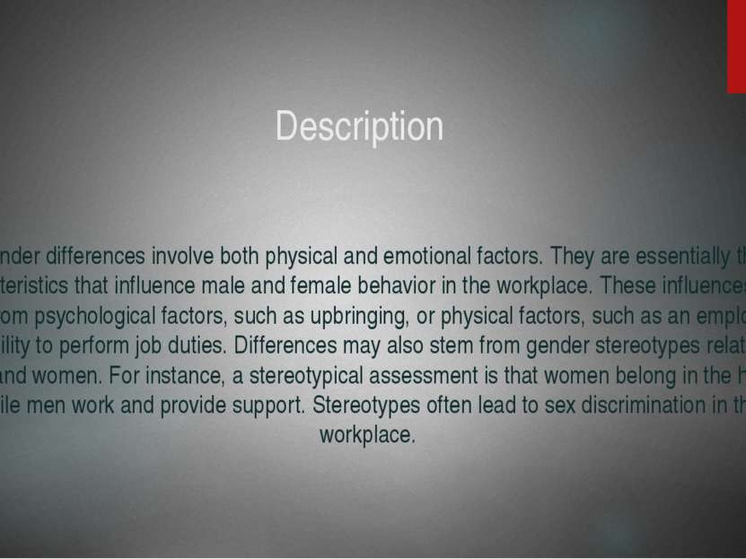 Description Gender differences involve both physical and emotional factors. T...