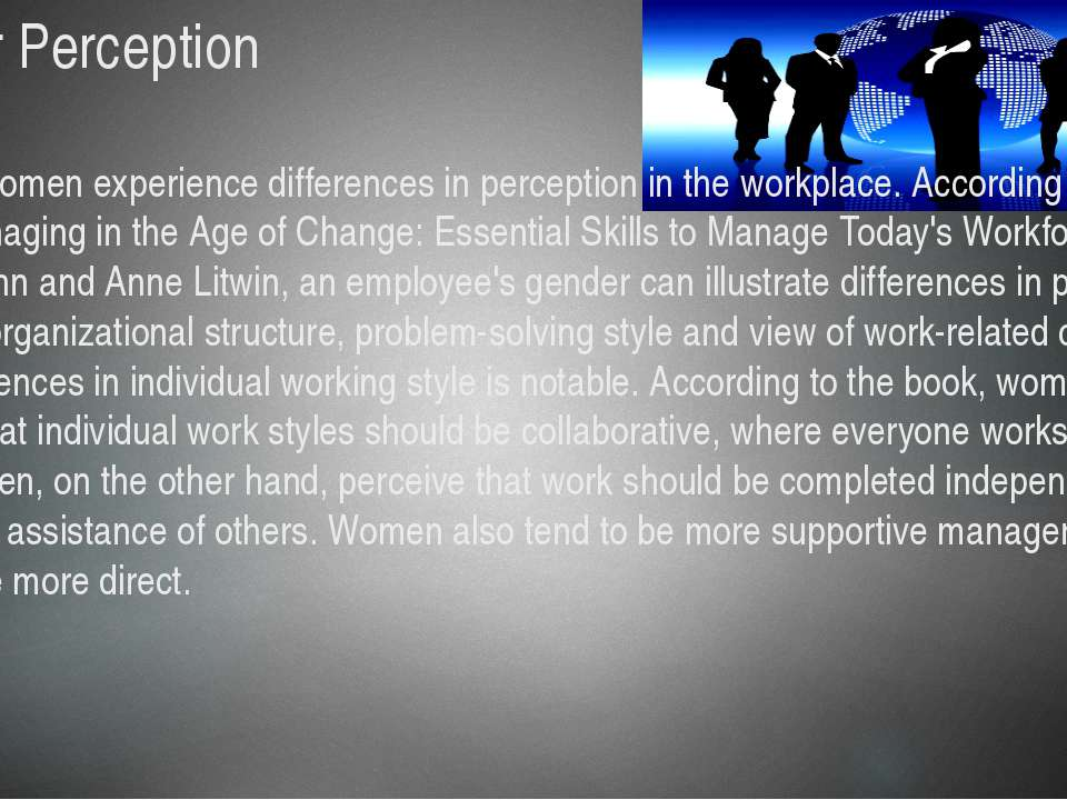 Gender Perception Men and women experience differences in perception in the w...