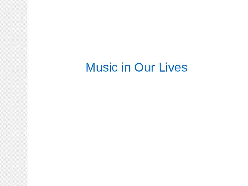 Music in Our Lives