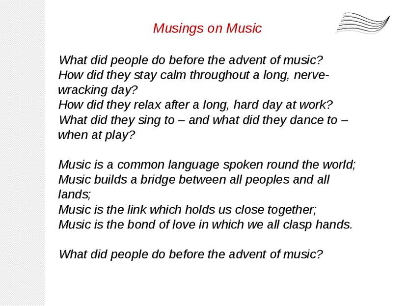 Musings on Music What did people do before the advent of music? How did they ...