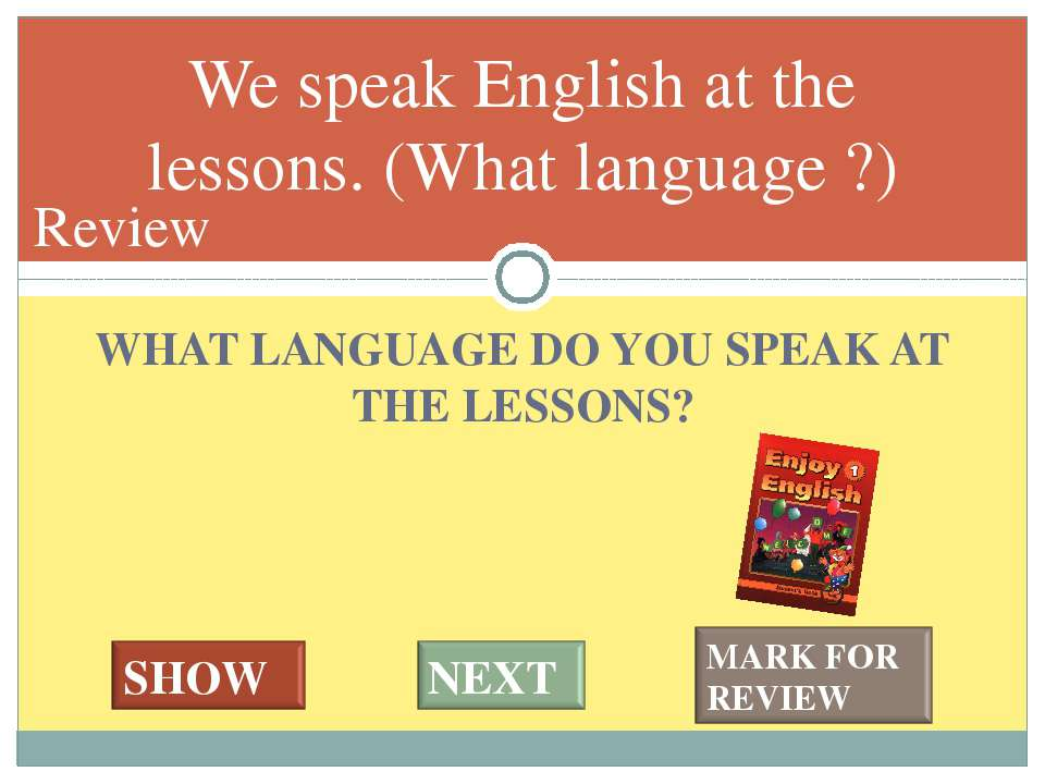 WHAT LANGUAGE DO YOU SPEAK AT THE LESSONS? We speak English at the lessons. (...