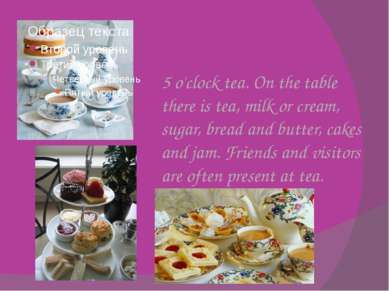 5 o'clock tea. On the table there is tea, milk or cream, sugar, bread and but...