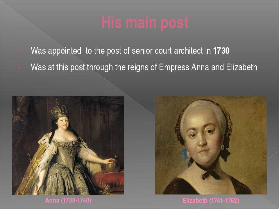 His main post Was appointed to the post of senior court architect in 1730 Was...