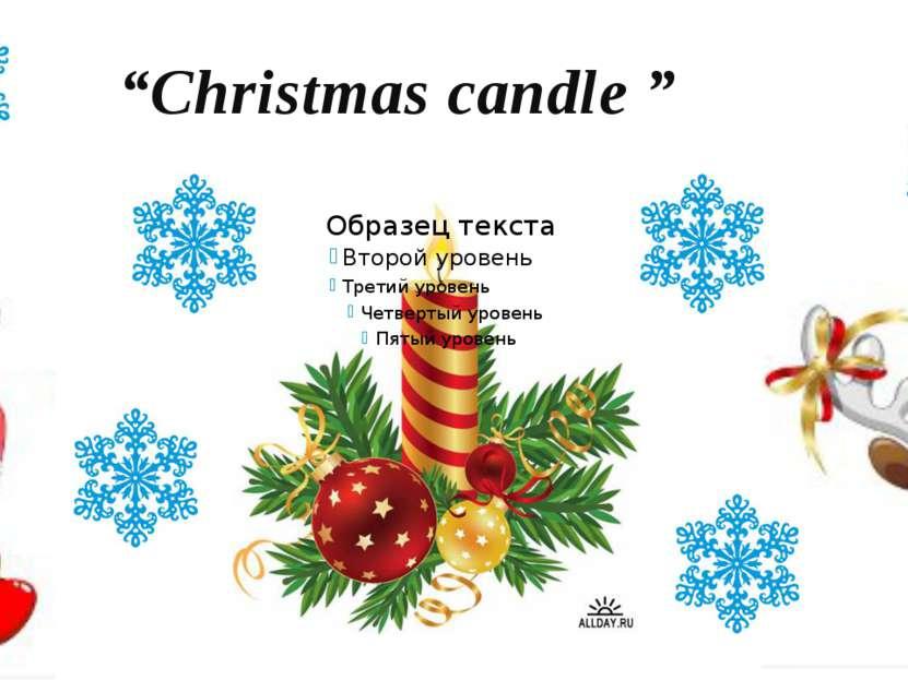 """""""Christmas candle """""""