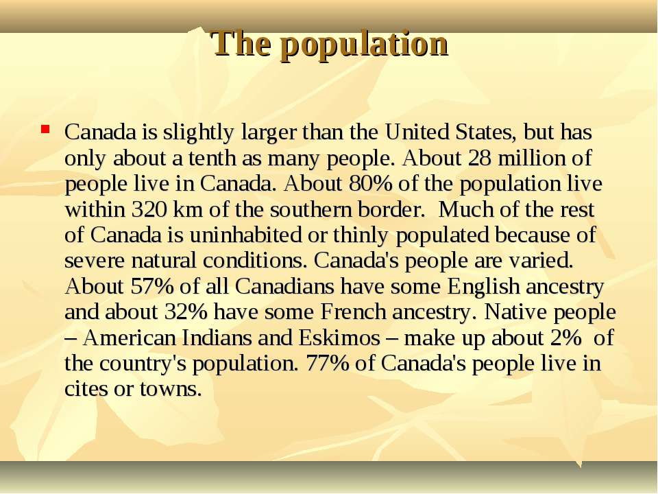 The population Canada is slightly larger than the United States, but has only...