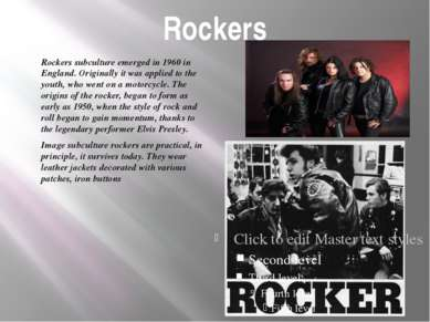 Rockers Rockers subculture emerged in 1960 in England. Originally it was appl...