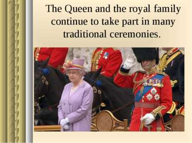 The Queen and the royal family continue to take part in many traditional cere...