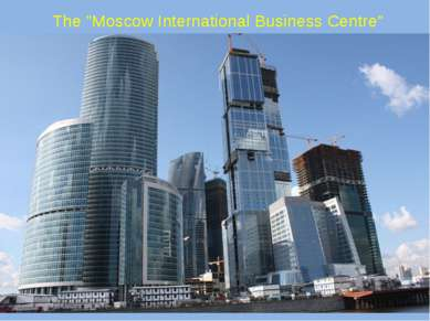 """The """"Moscow International Business Centre"""""""