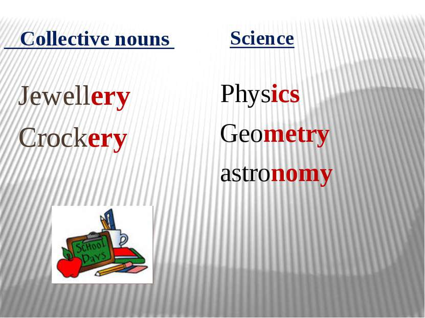 Jewellery Crockery Physics Geometry astronomy Collective nouns Science