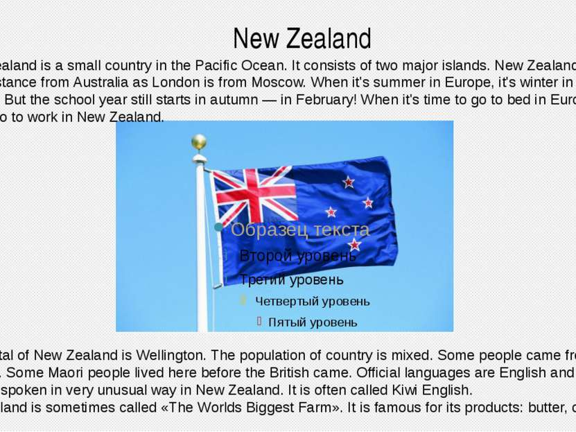 New Zealand New Zealand is a small country in the Pacific Ocean. It consists ...