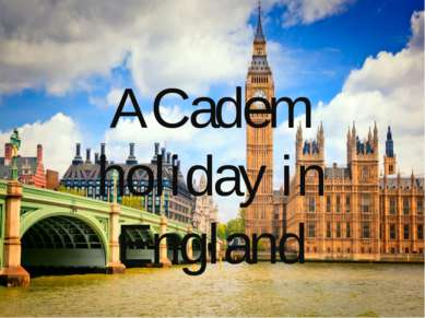 ACadem holiday in England