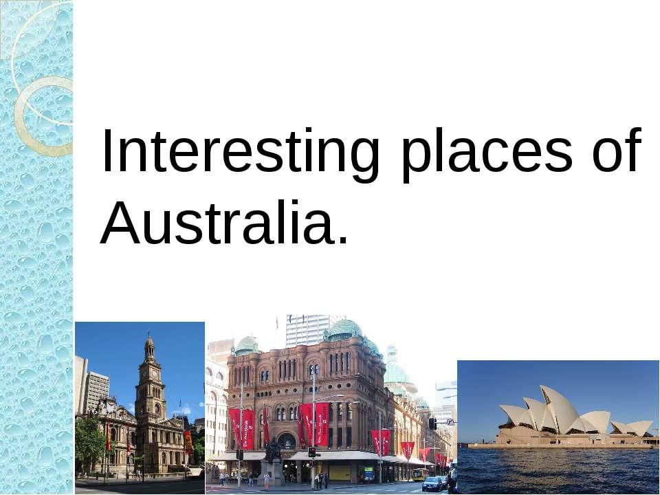 Interesting places of Australia.