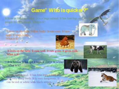 "Game"" Who is quicker?"" It lives in India or Africa. It is a large animal. It ..."