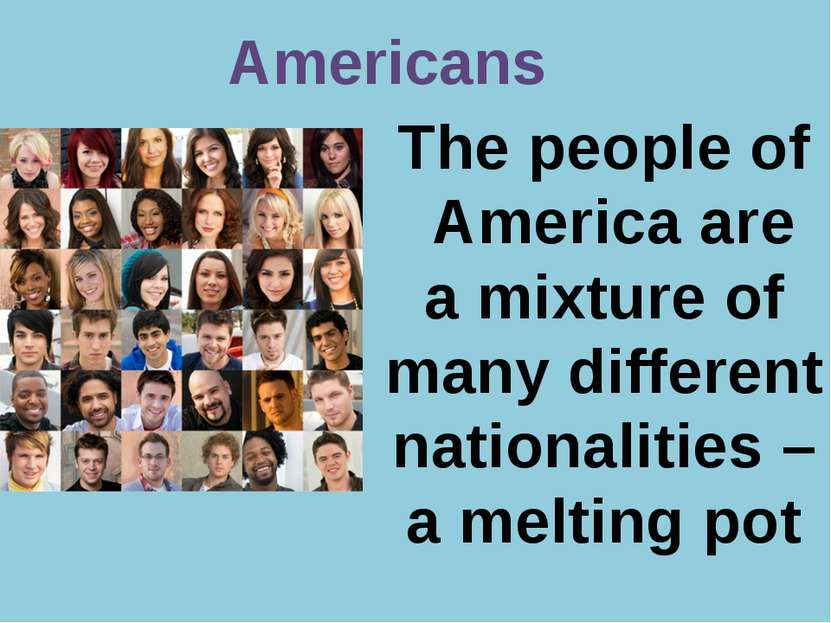 Р. В. Покотило ГОУ СОШ 1200 Americans The people of America are a mixture of ...
