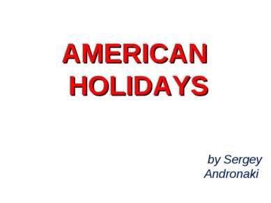 AMERICAN HOLIDAYS by Sergey Andronaki
