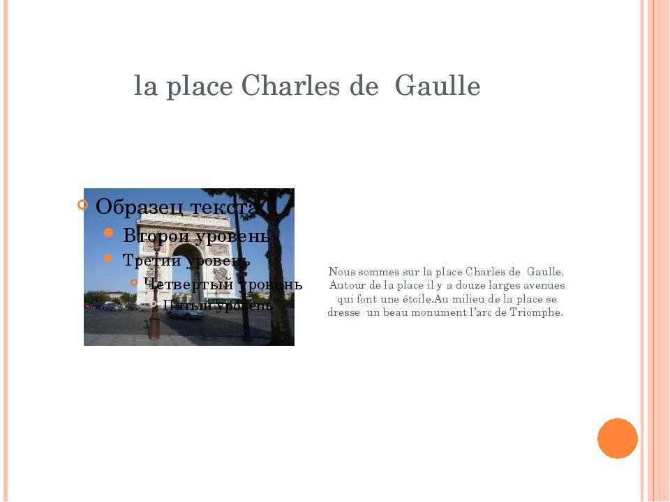 la place Charles de Gaulle Nous sommes sur la place Charles de Gaulle. Autour...