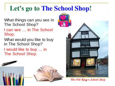 Let's go to The School Shop! What things can you see in The School Shop? I ca...