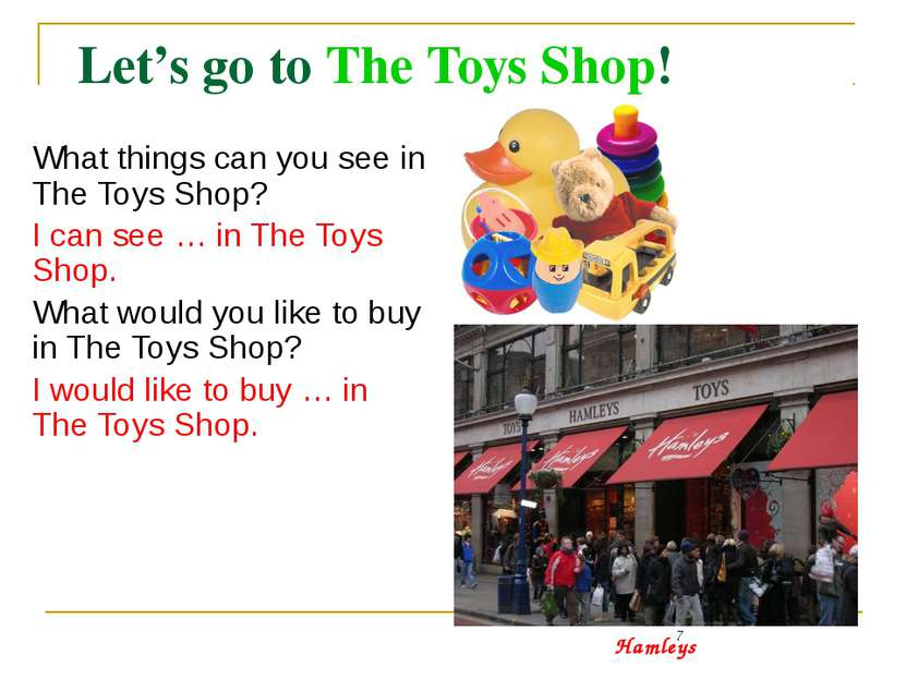 Let's go to The Toys Shop! What things can you see in The Toys Shop? I can se...