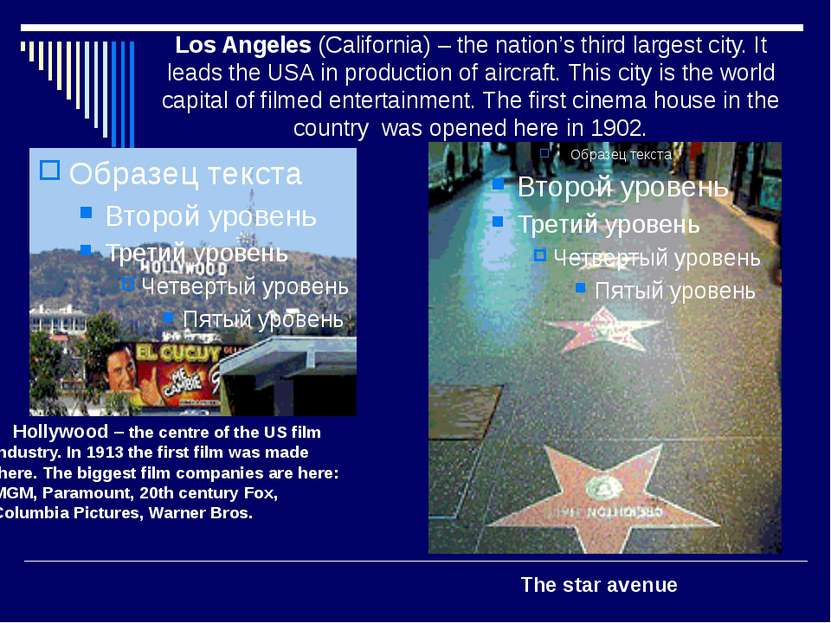 Los Angeles (California) – the nation's third largest city. It leads the USA ...