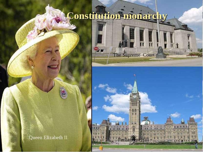 The Supreme Court Parliament Hill Queen Elizabeth II Constitution monarchy
