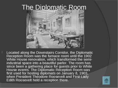 The Diplomatic Room Located along the Downstairs Corridor, the Diplomatic Rec...