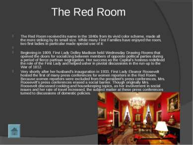 The Red Room The Red Room received its name in the 1840s from its vivid color...