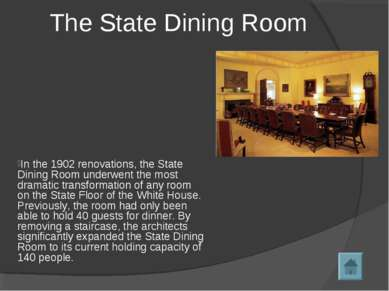 In the 1902 renovations, the State Dining Room underwent the most dramatic tr...