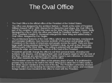 The Oval Office The Oval Office is the official office of the President of th...