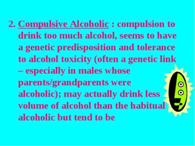 Compulsive Alcoholic : compulsion to drink too much alcohol, seems to have a ...
