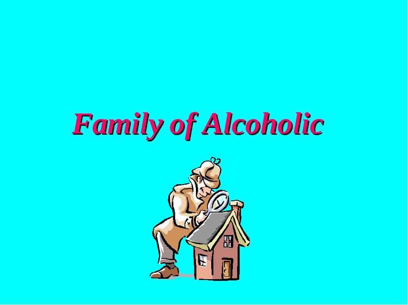 Family of Alcoholic