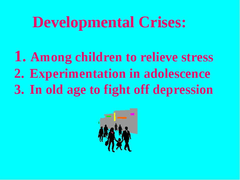 Developmental Crises: Among children to relieve stress Experimentation in ado...