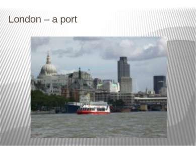 London – a port